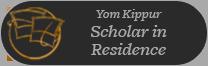 Yom Kippur Scholar in Residence